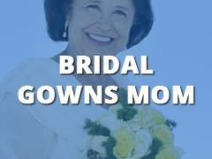 Bridal Gowns - Mom-