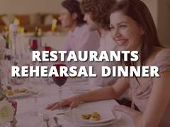 Restaurants - Rehearsal Dinner-