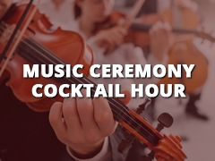 Music - Ceremony - Cocktail Hour-