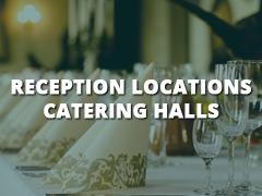 Reception Locations - Catering Halls-